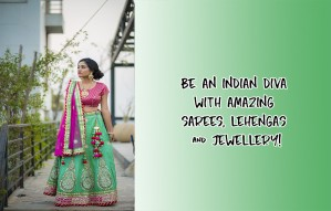 Be an Indian diva with a glorious fashion display @ ANAY!