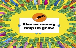 Help Cityshor grow big - Give your money!