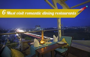 6 must visit Romantic Dining Restaurants
