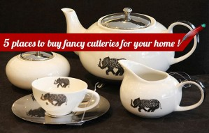 5 Places to buy Fancy Cutlery for your home