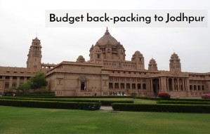 Budget back-packing to Jodhpur