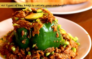 40 types of Pavbhaji to satiate your cravings