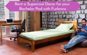 Deck up your Bachelor Pad with Furlenco's Bachelor's Delight