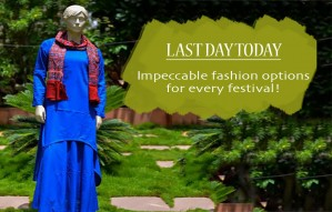 Last day TODAY | Impeccable fashion option @ Aangan of Kutch