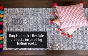 Buy Home & Lifestyle products inspired by Indian Roots!