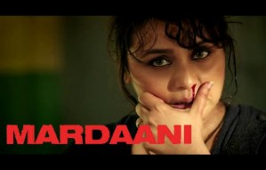 Mardaani: Movie Review