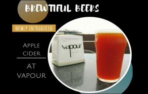 Brewtiful Beers: 'Apple Cider' Beer at Vapour