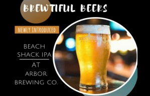 Brewtiful Beers: Beach Shack IPA at Arbor Brewing Company