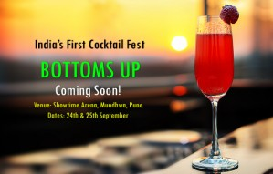 India's First Cocktail Festival, BOTTOMS UP in Pune!