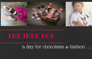 A Day for Fashion and Chocolates at The Inde Pop
