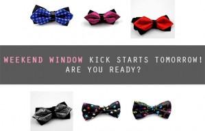 WEEKEND WINDOW 10 kick starts tomorrow! Are you ready?