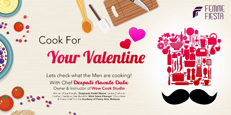 COOK FOR your Valentine & make the day super special!
