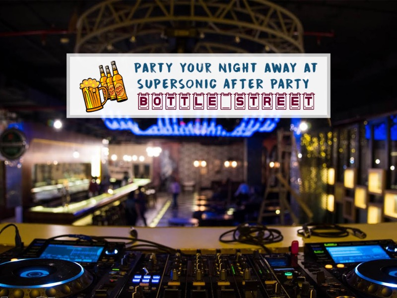 Go crazy @ SUPERSONIC AFTER PARTY @ BOTTLE STREET!