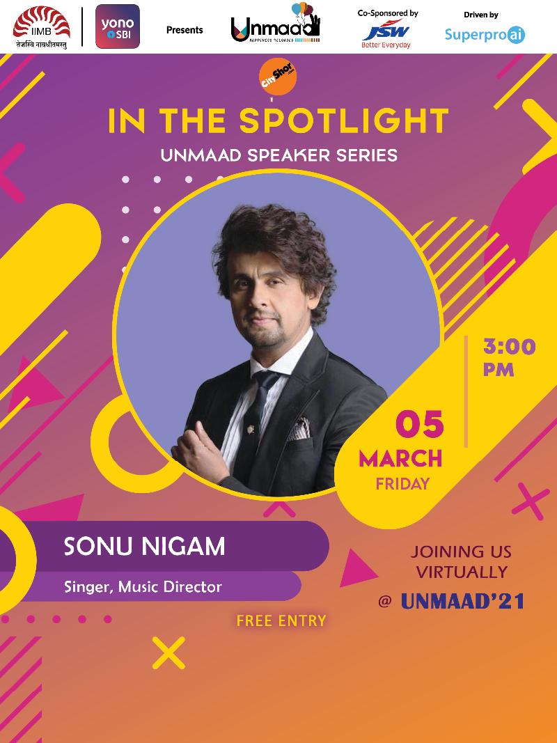 In the Spotlight Speaker series- Unmaad Ft. Sonu Nigam