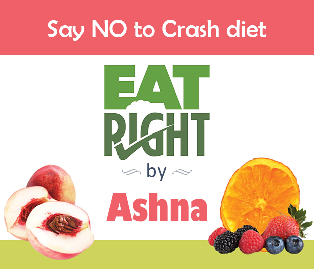 Eat Right By Ashna- Say No to Crash Diet