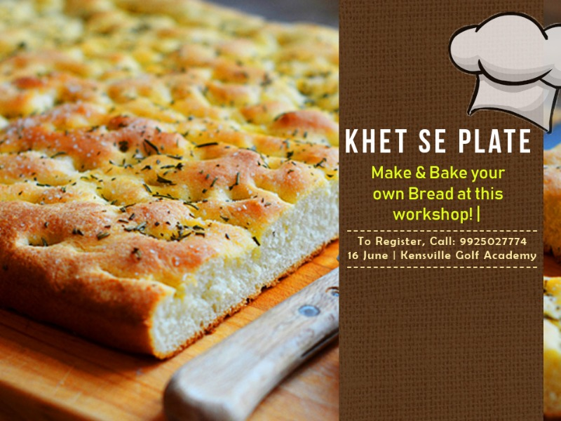 Make & bake your own Bread at this workshop by Khet se Plate