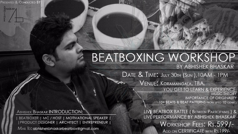 Beatbox Your Weekend Out at Koramangala on 30th July!