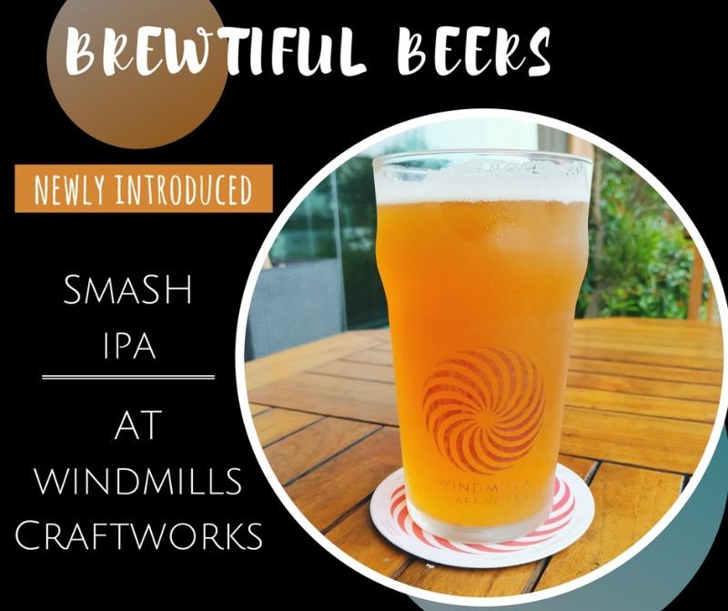 Brewtiful Beers: SMaSH IPA at Windmills Craftworks