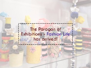 The Paragon of Exhibitions - Fashion Life has arrived!