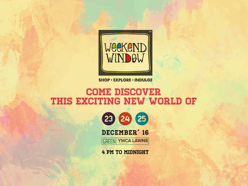Indulge in the finest of brands only at WEEKEND WINDOW!