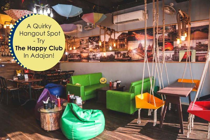 A Quirky Hangout Spot - Try The Happy Club In Adajan!