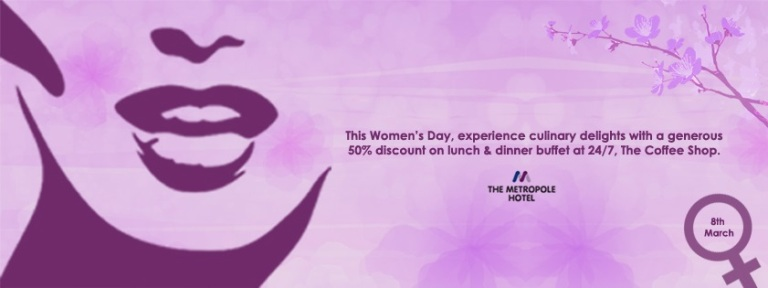 Metropole - Women's day celebration | Unlimited Lunch / Dinner buffet @ 50% off